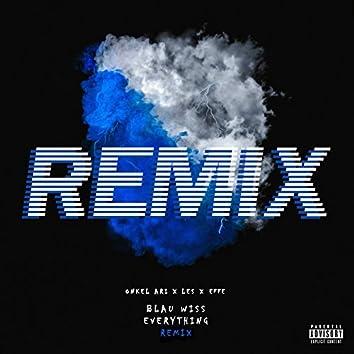 Blau Wiss Everything (Remix)