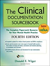 The Clinical Documentation Sourcebook: The Complete Paperwork Resource for Your Mental Health Practice by Donald E. Wiger (2010-02-02)