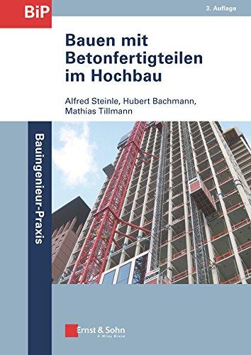 Bauen mit Betonfertigteilen im Hochbau (Bauingenieur-Praxis)