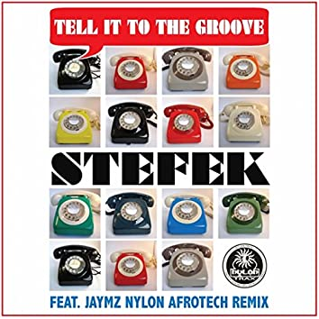Tell It To The Groove