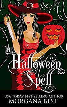 The Halloween Spell: Witch Cozy Mystery (The Kitchen Witch Book 6) by [Morgana Best]