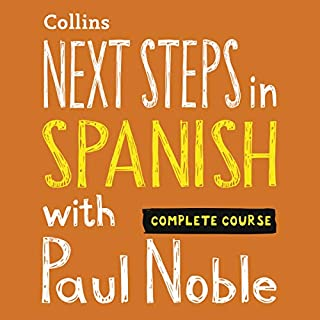 Next Steps in Spanish with Paul Noble - Complete Course: Spanish made easy with your personal language coach audiobook cover art