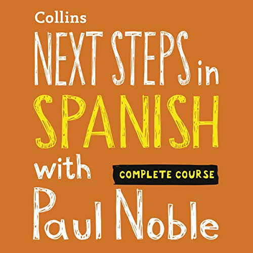 Next Steps in Spanish with Paul Noble - Complete Course: Spanish made easy with your personal language coach cover art