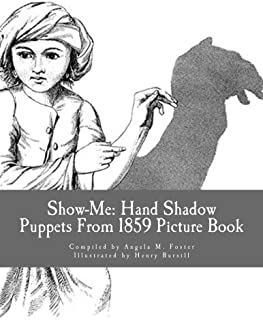 Show-Me: Hand Shadow Puppets From 1859 (Picture Book)