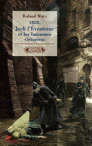 1888, Jack l'Eventreur et les fantasmes victoriens