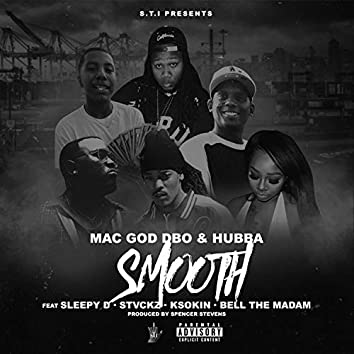 Smooth (feat. Hubba, Sleepy D, Stvckz, K Soakin & Bell the Madam)