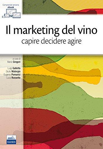 Il marketing del vino. Capire decidere agire