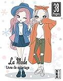 La Mode Livre de Coloriage: Mode Livre de Coloriage Pour Les Filles | La Mode Livre de coloriage de beauté pour les filles, enfants et adolescents ... de mode amusant et d'autres dessins mignons.