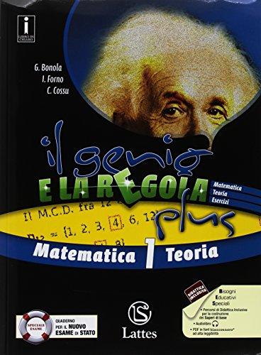 Il genio e la regola plus. Matematica teoria-Matematica esercizi. Con Tavole numeriche, Mi preparo per l'interrogazione e Quaderno delle competenze. ... media. Con ebook. Con espansione online: 1