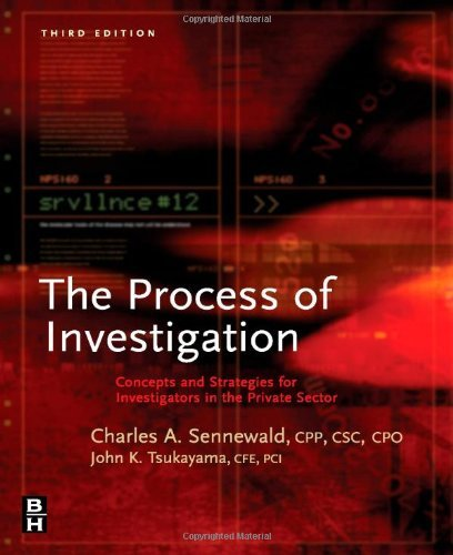 Process of Investigation: Concepts and Strategies for Investigators in the Private Sector