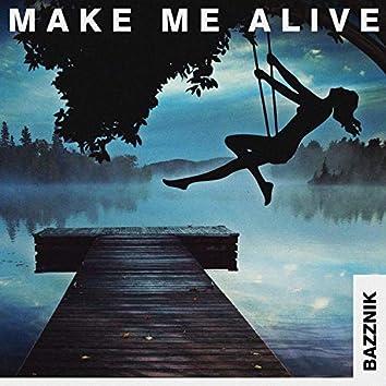 Make Me Alive (Extended Mix)