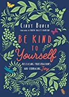 Be Kind to Yourself: Releasing Frustrations and Embracing Joy