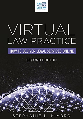 Compare Textbook Prices for Virtual Law Practice: How to Deliver Legal Services Online Second Edition ISBN 9781634250344 by Kimbro, Stephanie L.