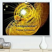 Lichtgedanken (Premium, hochwertiger DIN A2 Wandkalender 2022, Kunstdruck in Hochglanz): Fraktale Schoenheiten (Monatskalender, 14 Seiten )