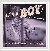 It's a Boy! (a Circus Opera)