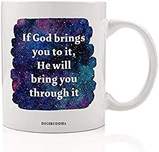 Christian Quote Mug If God Brings You To It, He Will Bring You Through It Faithful Inspirational Bible Church Praise Prayer Have Faith Christmas Birthday Gift Idea 11oz Coffee Cup Digibuddha DM0271