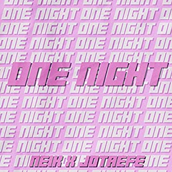 One Night (feat. Jotaefe)