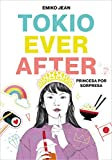 Tokyo Ever After. Princesa por sorpresa: Princesa por sorpresa / the Princess Diaries (Infinita Plus...