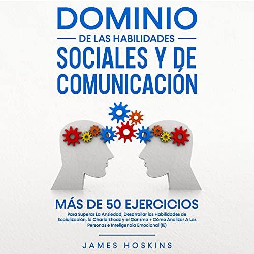 Download Dominio de las Habilidades Sociales y de Comunicación [Mastery of Social and Communication Skills]: audio book