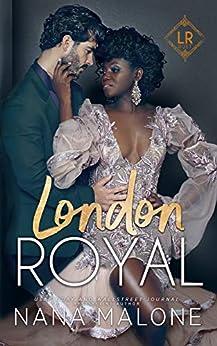 London Royal (London Royal Series Book 1) by [Nana Malone]