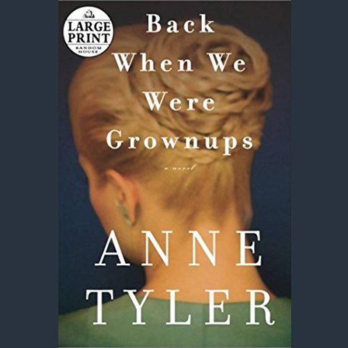 Back When We Were Grownups audiobook cover art