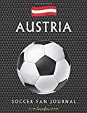 Austria Soccer Fan Journal: Great gift for Football / Futbol fans - Sons, Daughters, Mums, Dads Relatives and Friends