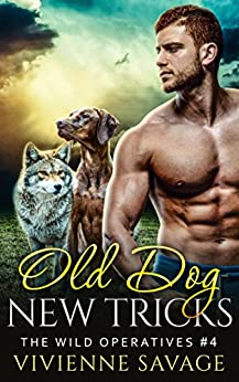 Old Dog, New Tricks (Wild Operatives Book 4) by [Vivienne Savage]