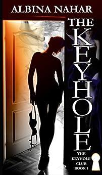 The Keyhole: The Keyhole Club Book 1 by [Albina Nahar]