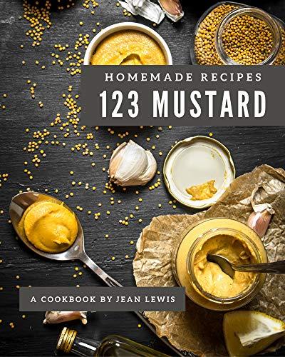 123 Homemade Mustard Recipes: Not Just a Mustard Cookbook! (English Edition)