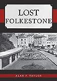 Taylor, A: Lost Folkestone