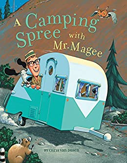 Amazon Com A Camping Spree With Mr Magee Read Aloud Books Series Books For Kids Books For Early Readers Ebook Dusen Chris Van Kindle Store