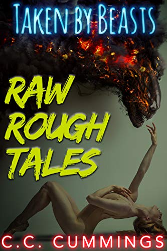 Taken by Beasts Raw Rough Tales: The Complete Collection (English Edition)