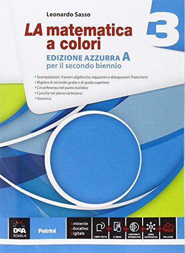 La matematica a colori. Ediz. azzurra A. Per le Scuole superiori. Con e-book. Con espansione online: La matematica a colori. Ediz. azzurra. Con ... espansione online. Per le Scuole superiori: 3