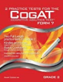 2 Practice Tests for the CogAT - Form 7 - Grade 2 (Level 8): TWO FULL LENGTH Practice Tests for GRADE 2 (Practice Test for the CogAT - Form 7 - Grade 2)