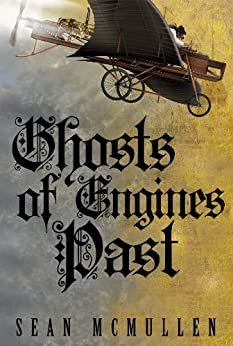 Ghosts of Engines Past by [Sean McMullen]