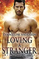 Loving a Stranger: A Kindred Tales Novel