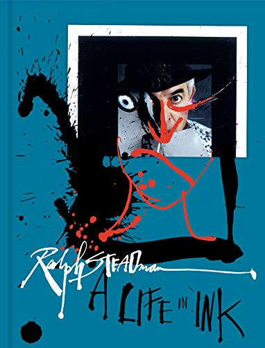 Compare Textbook Prices for Ralph Steadman: A Life in Ink Illustrated Edition ISBN 9781797203003 by Steadman, Ralph