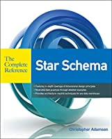 Star Schema: The Complete Reference (Complete Reference Series)