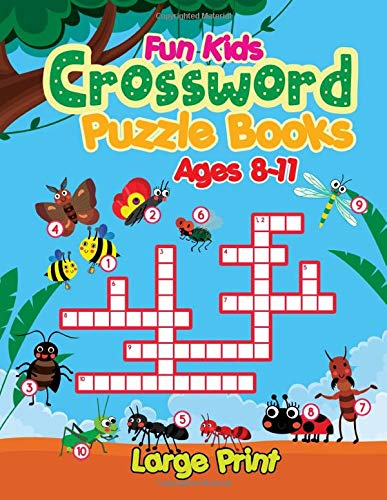 Fun Kids Crossword Puzzle Books Ages 8-11 Large Print: Big And Easy Type Crossword Puzzles, Jumbo Word Search Books For Kid, Little Childrens, Even ... To Color From Beginner To Medium Difficulty!