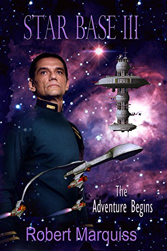 Book: Star Base III - The Adventure Begins by Robert Marquiss