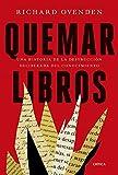Quemar libros: Una historia de la destrucción deliberada del conocimiento (Serie Mayor)