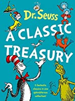 Dr. Seuss: A Classic Treasury (Dr Seuss)