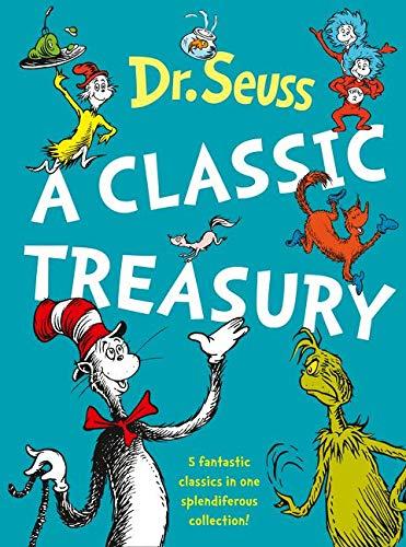 Dr. Seuss: A Classic Treasury (Dr Seuss) [Hardcover] [Jan 01, 2006] DR. SEUSS ILLUSTRATE