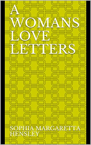 A Womans Love Letters (English Edition)