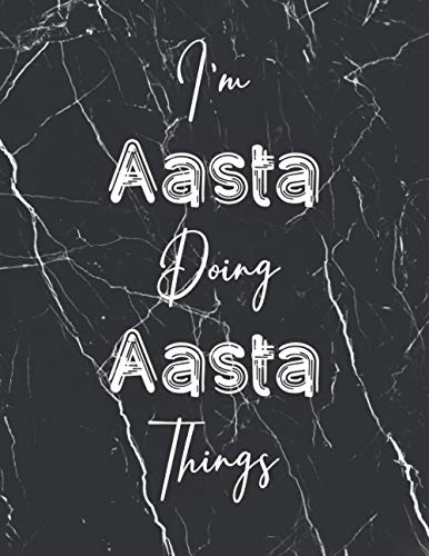 I'm Aasta doing Aasta things: Perfect Personalized Sketchbook Gift with name for Aasta   Perfectly sized 8.5x11 with 50 Wide Ruled Journal pages and ...   Personalized Birthday Gift for Aasta