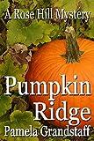 Pumpkin Ridge (Rose Hill Book 10)