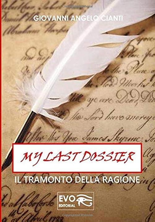 Libri di giovanni cianti - my last dossier: il tramonto della ragione (italiano) copertina flessibile 978-1652623540