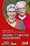 Unsere 111 besten Küchentipps: der unverzichtbare Ratgeber von Martina & Moritz (333 Tipps im Set: Das clevere Ratgeber-Trio für Küche und Haushalt)