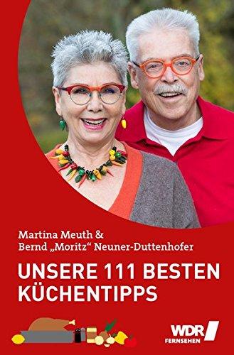 Unsere 111 besten Küchentipps: der unverzichtbare Ratgeber von Martina &...