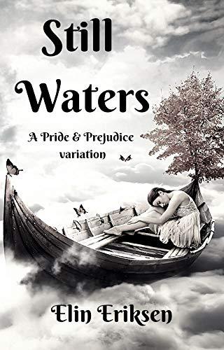 Still Waters: A Pride and Prejudice variation by [Elin Eriksen, Jo  Abbott]